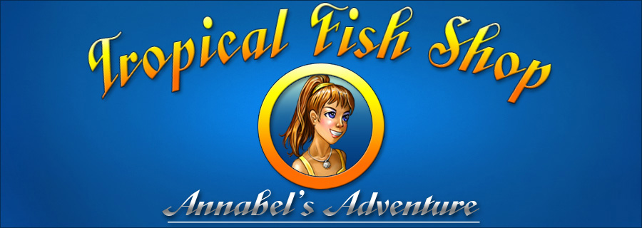 Tropical Fish Shop: Annabel's Adventure